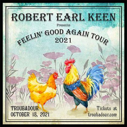 CANCELLED - ROBERT EARL KEEN: Feelin' Good Again Tour:
