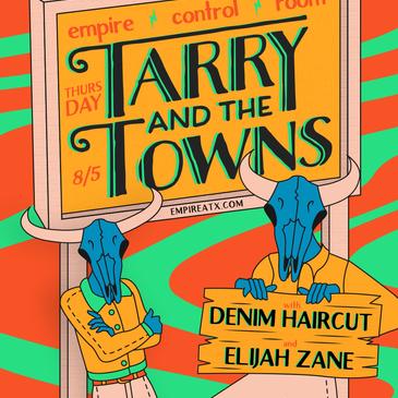 Tarry & The Towns w/ Denim Haircut, Elijah Zane-img