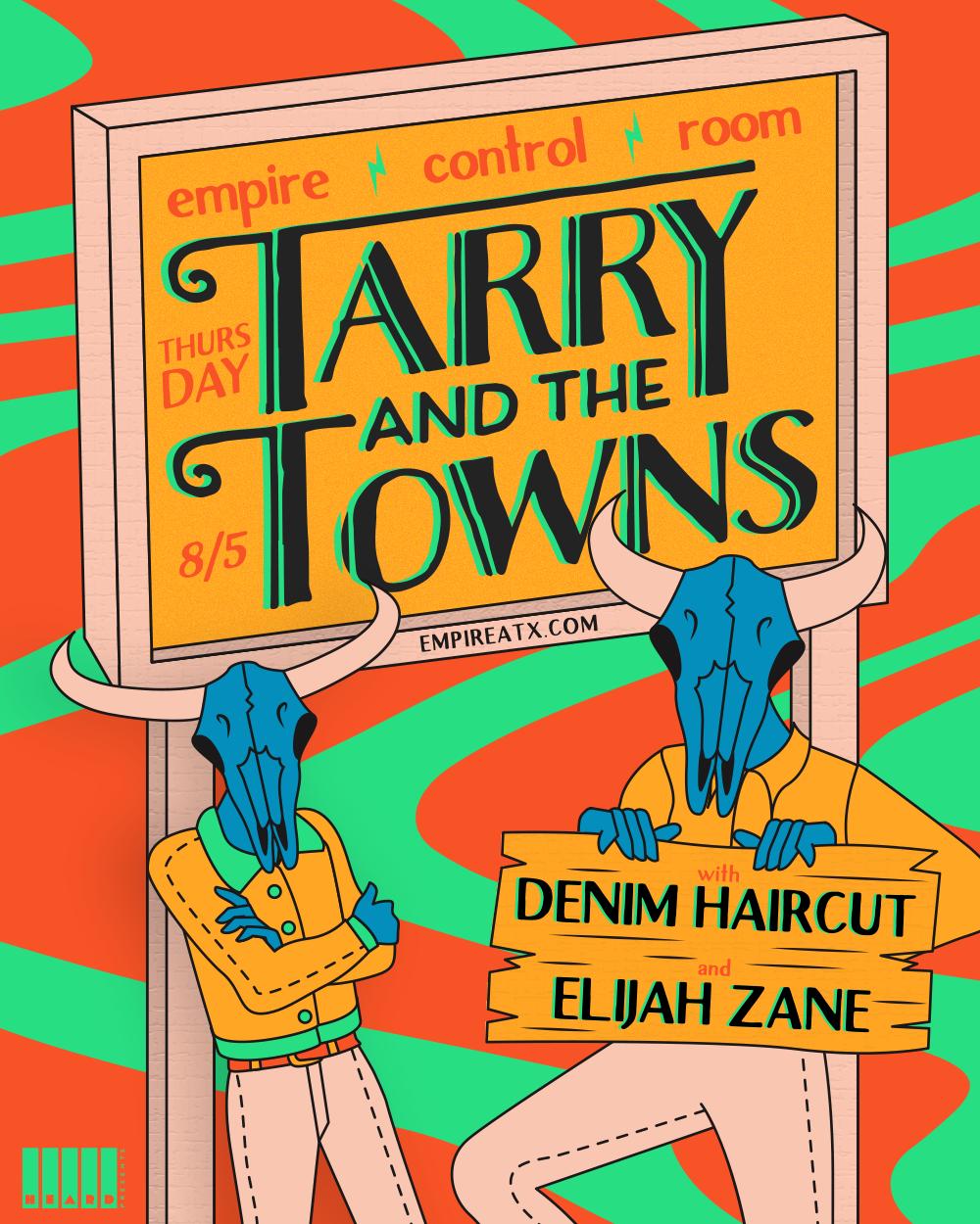 Tarry & The Towns w/ Denim Haircut, Elijah Zane: