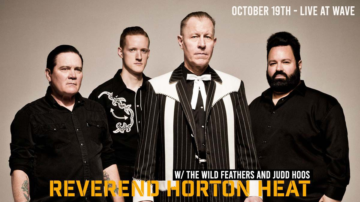 Reverend Horton Heat w/ The Wild Feathers and Judd Hoos:
