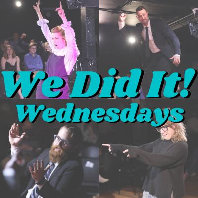 We Did It! Wednesdays - 8:00pm:
