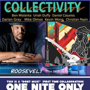 ROOSEVELT COLLIER w/ COLLECTIVITY (feat. Ben Misterka) DJRen: