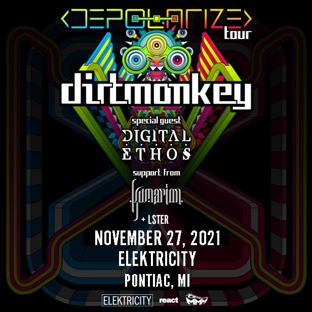 DIRT MONKEY: DEPOLARIZE TOUR: