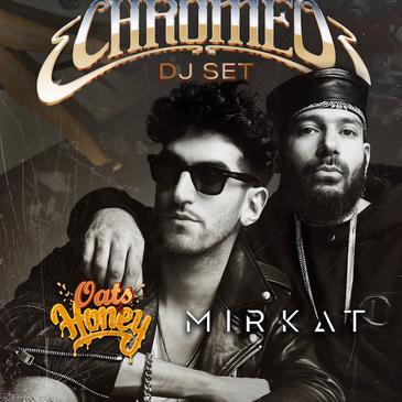 Chromeo (DJ Set) w/ Oats & Honey and MIRKAT-img