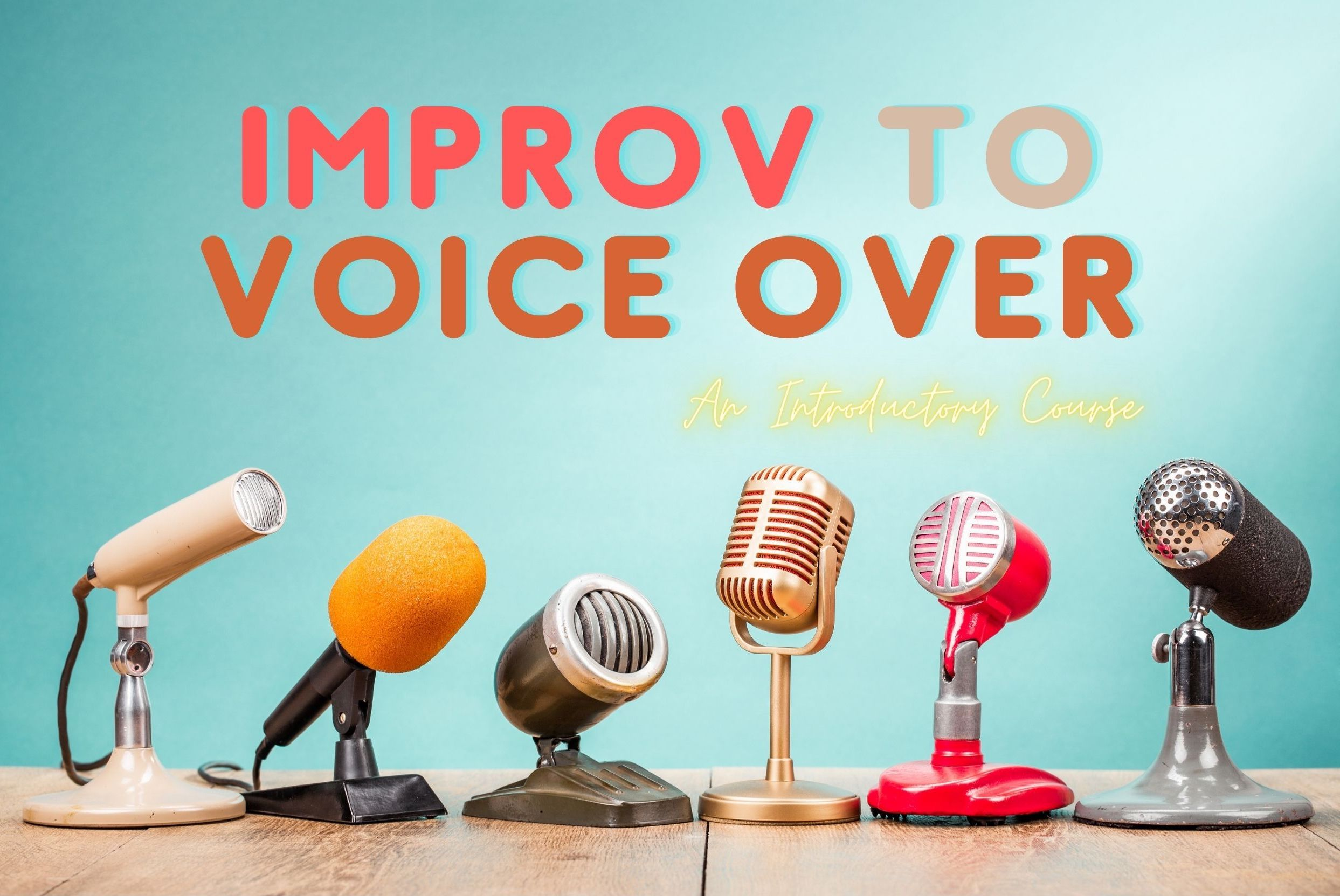 Improv to Voice Over - Online: