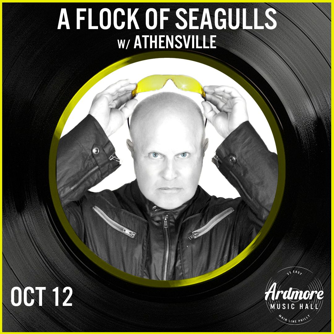 A Flock of Seagulls + Athensville: