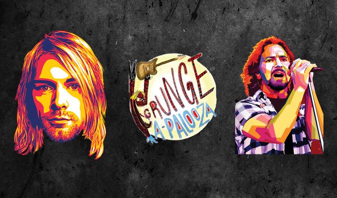 Grunge-A-Palooza: