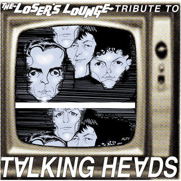 The Loser's Lounge Present: The Music Of Talking Heads!-img
