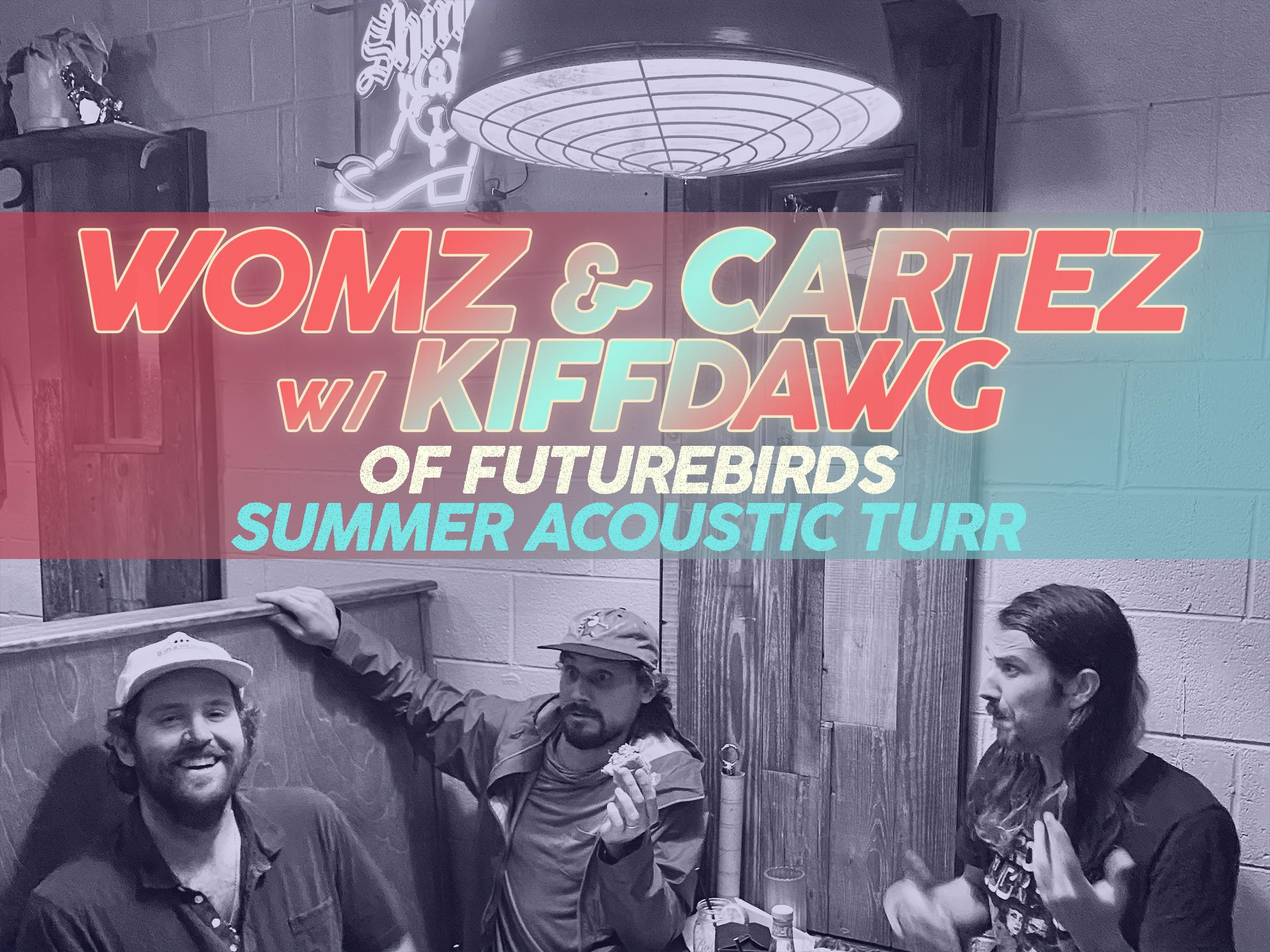 Womz and Cartez w/ Kiffdawg (of Futurebirds):