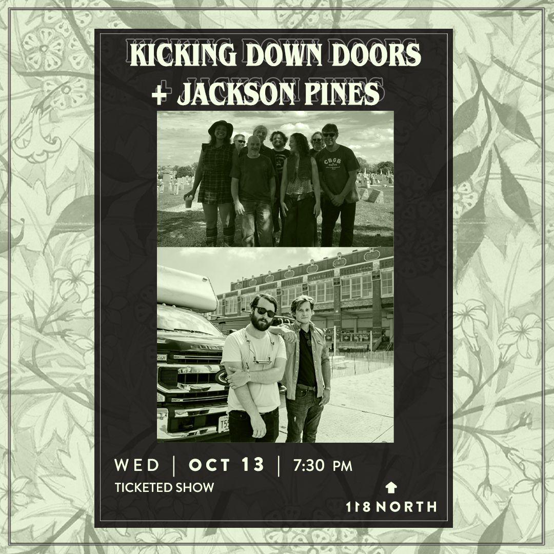 Kicking Down Doors + Jackson Pines: