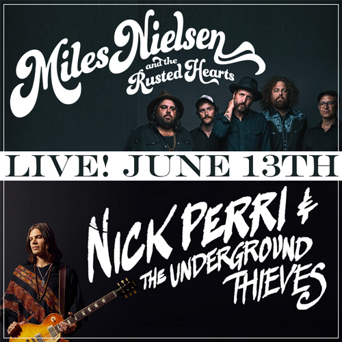 Miles Nielsen & The Rusted Hearts, Nick Perri & The Undergro: