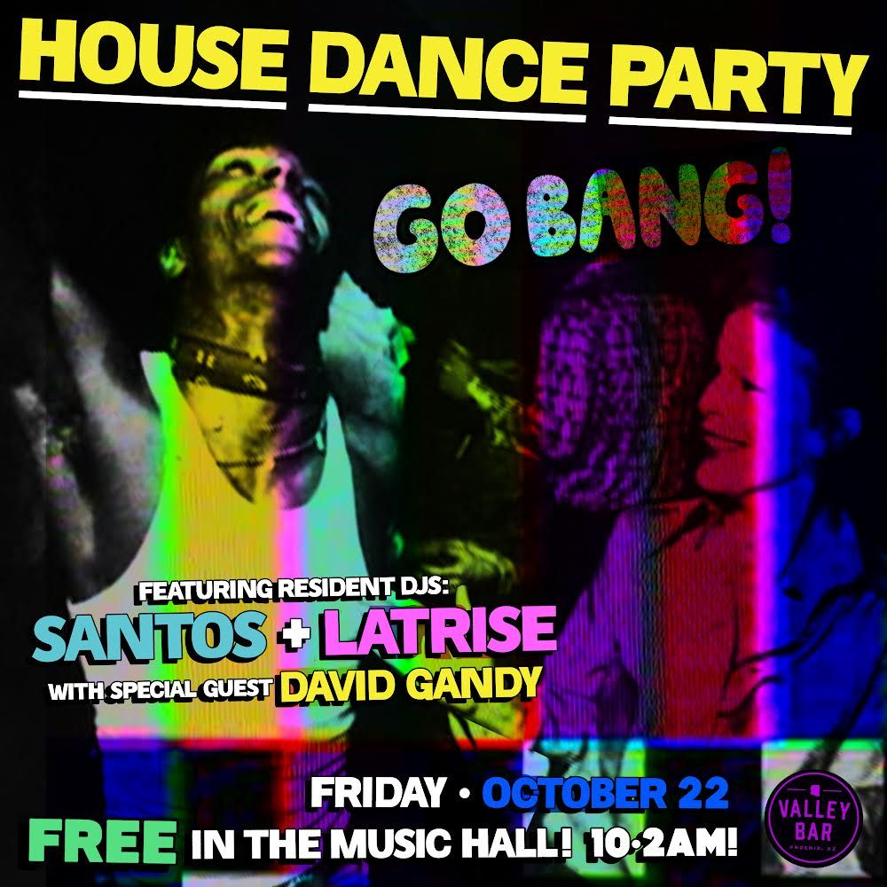 """""""GO BANG!: HOUSE DANCE PARTY"""":"""