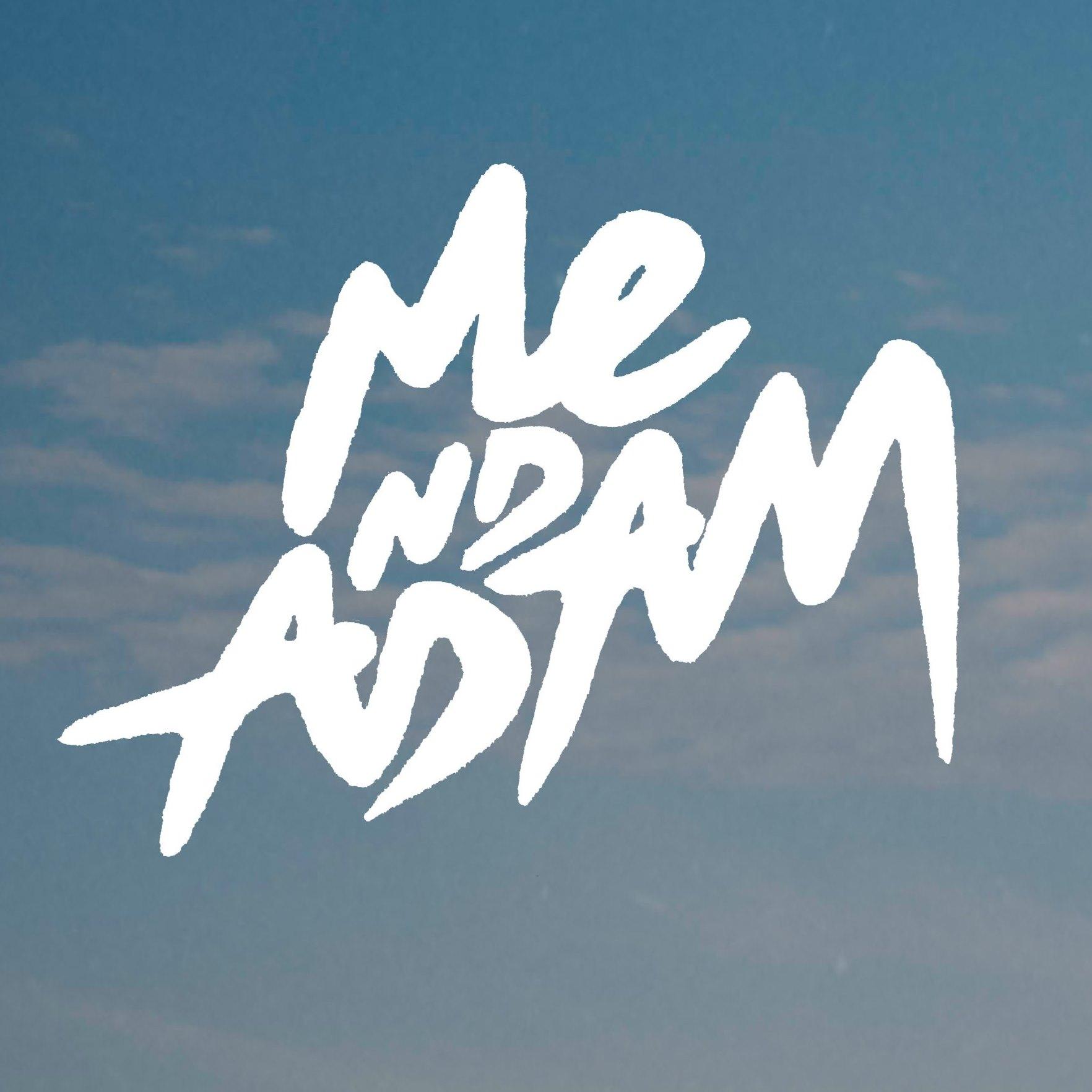 Me Nd Adam: