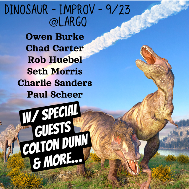 Dinosaur Improv w/ Paul Scheer and Very Special Guests: