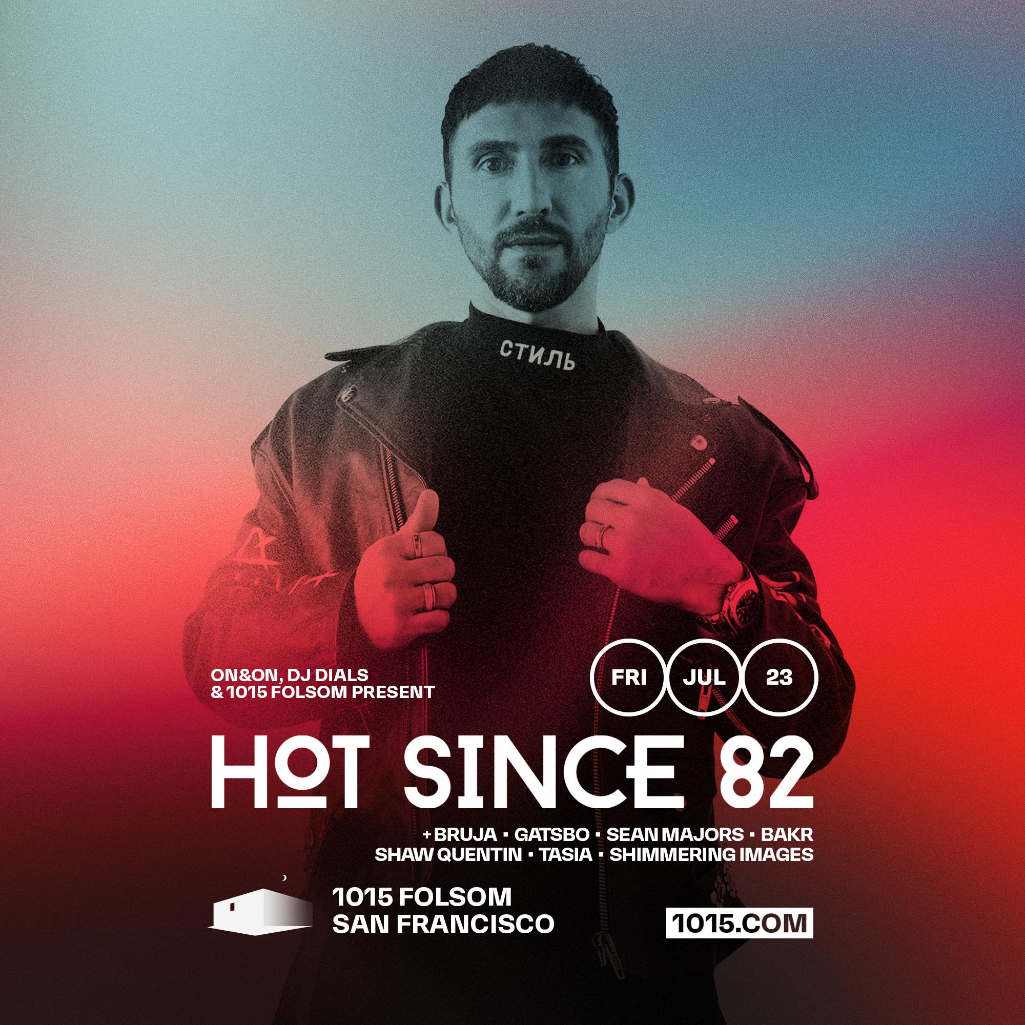 Hot Since 82: