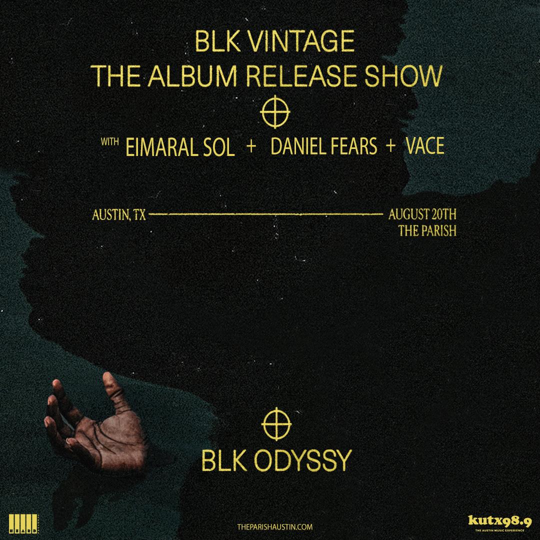 BLK ODYSSY (BLK VINTAGE Album Release Show) w/ Eimaral Sol: