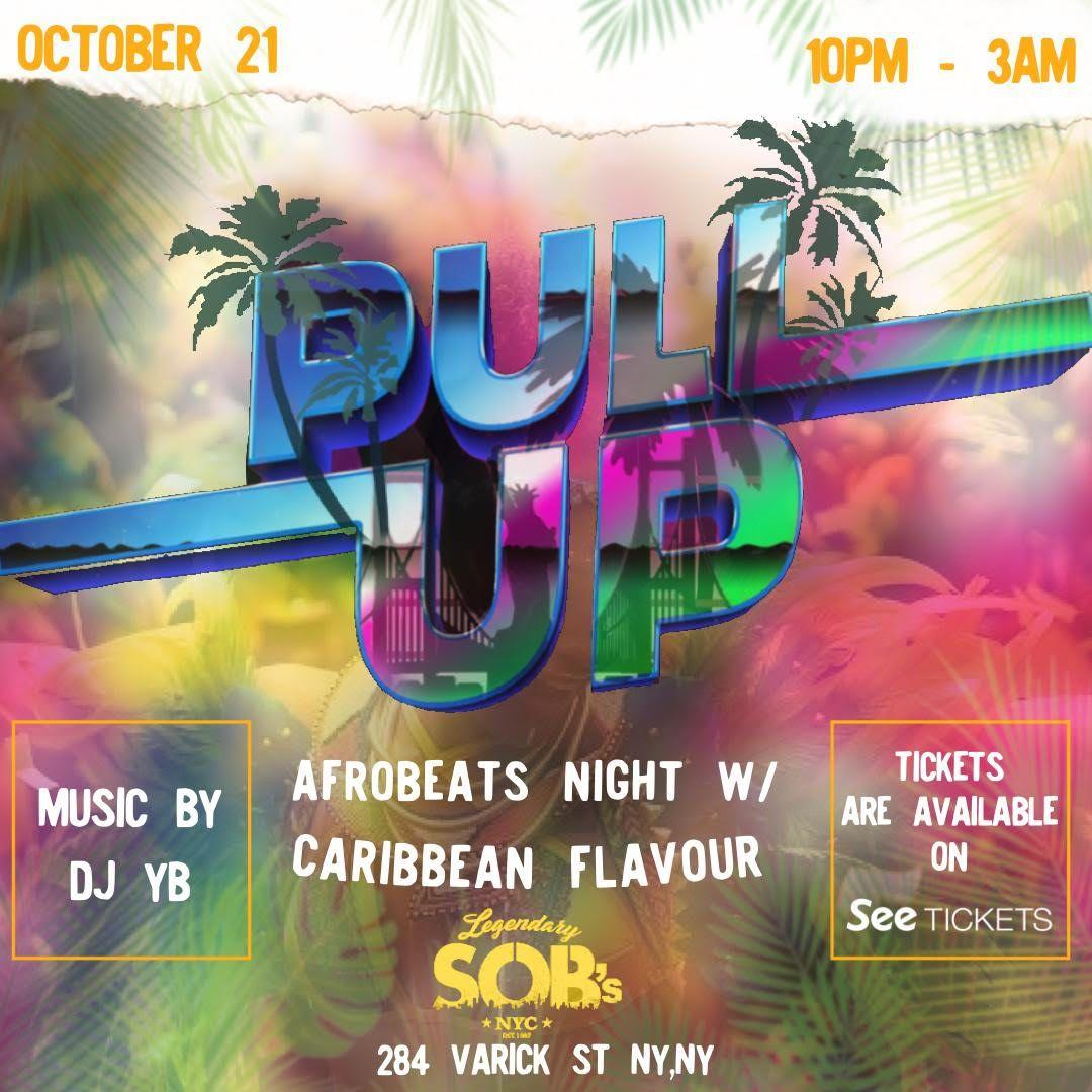 """Pull-Up!"" An Afrobeats Night/Caribbean Flavour w/ DJ YB:"