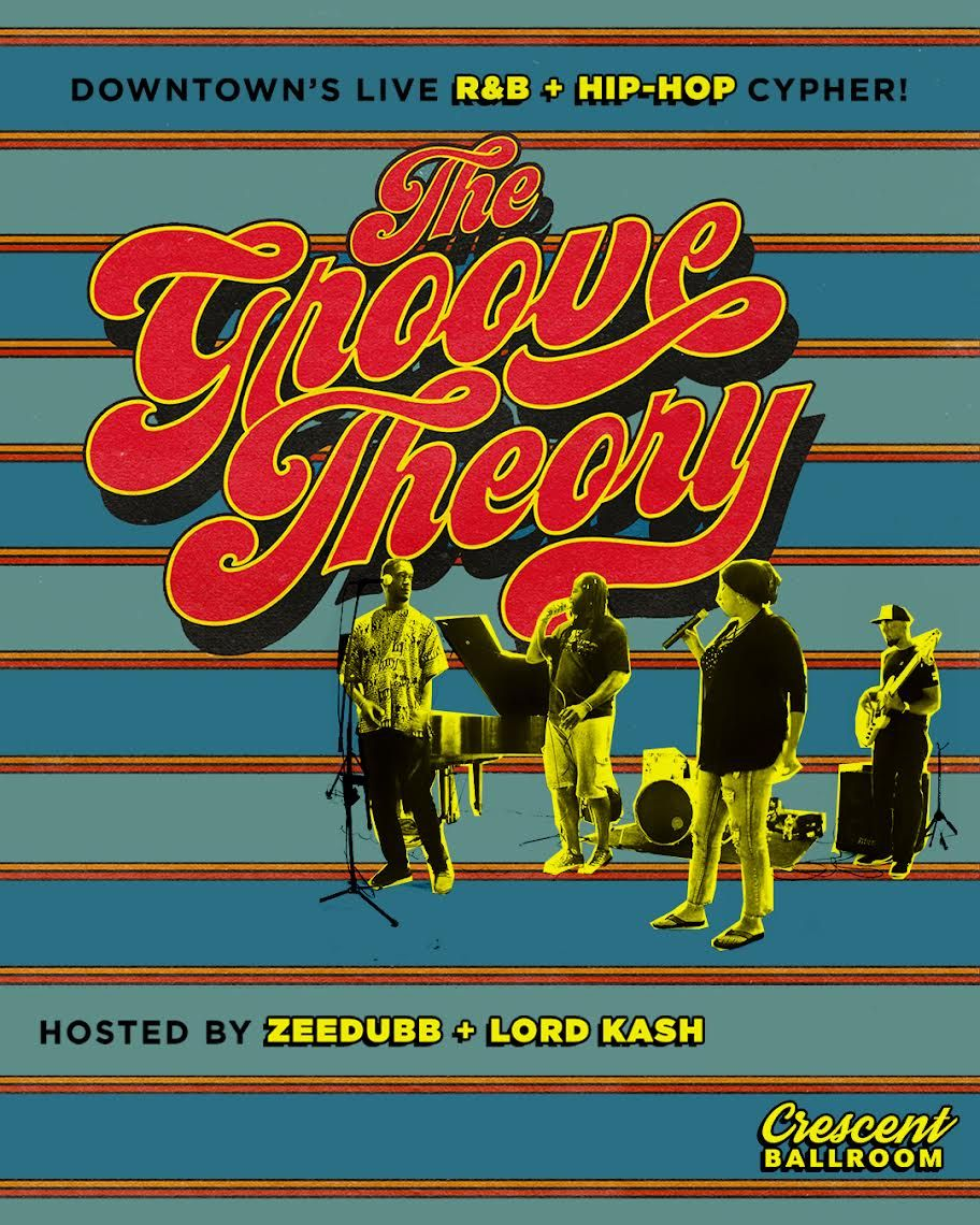 THE GROOVE THEORY Hosted by Zeedub + Lord Kash