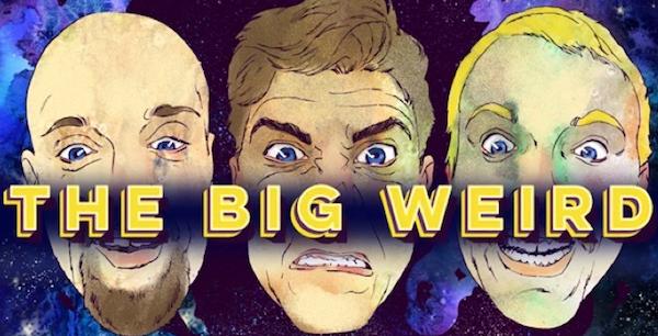 The Big Weird - 7:30PM: