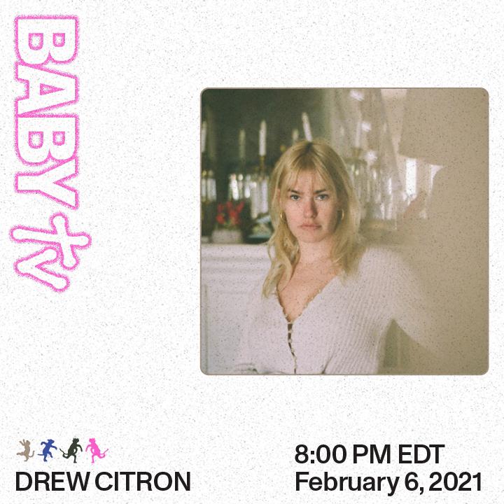 BABY TV Presents: DREW CITRON:
